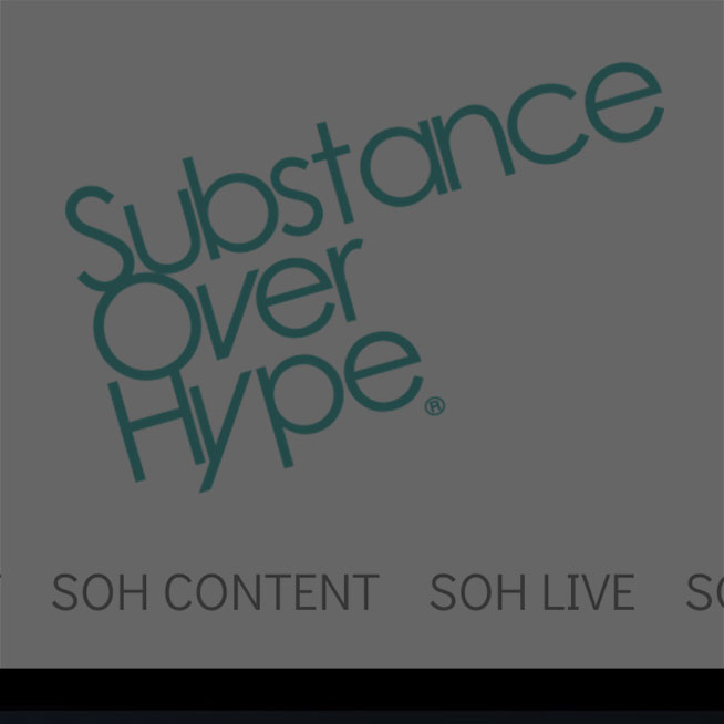 Substance Over Hype